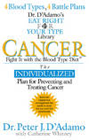Cancer Fight It with the Blood Type Diet (The Eat Right 4 Your Type Library)