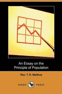 Thomas Malthus S 1798 Work Essay On The Principle Of Population