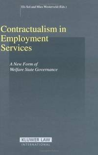Contractualism in Employment Services: A New Form of Welfare State Governance (Studies in Employment and Social Policy Set) Els Sol and Mies Westerveld