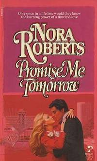 PROMISE ME TOMORROW by Nora Roberts - from ExtremelyReliable and Biblio.com