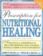Buy minerals in food - Prescription For Nutritional Healing: A Practical A Z Reference To Drug Free Remedies Using Vitamins Minerals Herbs Food Supplements