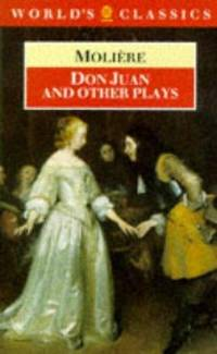 Don Juan: and Other Plays (Oxford World's Classics) Moliere, Ian Maclean and George Graveley