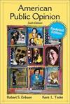 American Public Opinion: Its Origin, Contents, and Impact, Update Edition (6th Edition) Robert Erikson and Kent Tedin