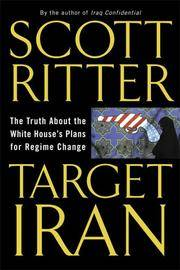 Target Iran: The Truth About the White House's Plans for Regime Change by Scott Ritter - from ExtremelyReliable and Biblio.com