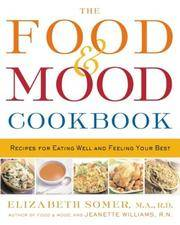 The Food & Mood Cookbook: Recipes For Eating Well And Feeling Your Best By  Jeanette  Elizabeth; Williams - Used Books - Paperback - 2004-01-07 - from Books by Sue and Biblio.com