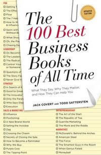 Buy top 10 business books - The 100 Best Business Books Of All Time: What They Say Why They Matter And How They Can Help You