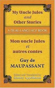 My Uncle Jules and Other Stories/Mon oncle Jules et autres contes: A Dual-Language Book (Dover Dual Language French) Guy de Maupassant and Stanley Appelbaum