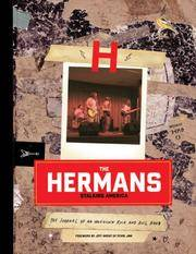The Hermans: Stalking America: The Journal of an Unknown Rock and Roll Band David Jones, Derk Schmidt and Jeff Ament of Pearl Jam
