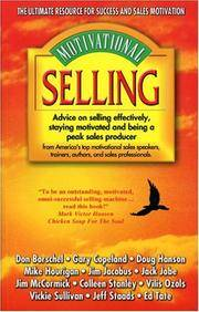 Buy motivational business books - Motivational Selling: Advice On Selling Effectively Staying Motivated And Being A Peak Sales Producer
