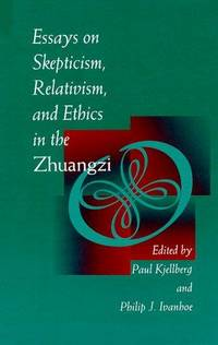 essays on skepticism relativism and ethics in the zhuangzi Essays on skepticism relativism and ethics in the zhuangzi we have writers from a wide range of countries, they have various educational backgrounds and work experience.