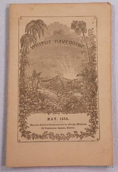 The Youth's Dayspring. Vol. V, No. 5. May 1854, American Board of Commissioners for Foreign Missions