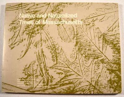 Native and Naturalized Trees of Massachusetts, DeWolf, Gordon P., Jr.