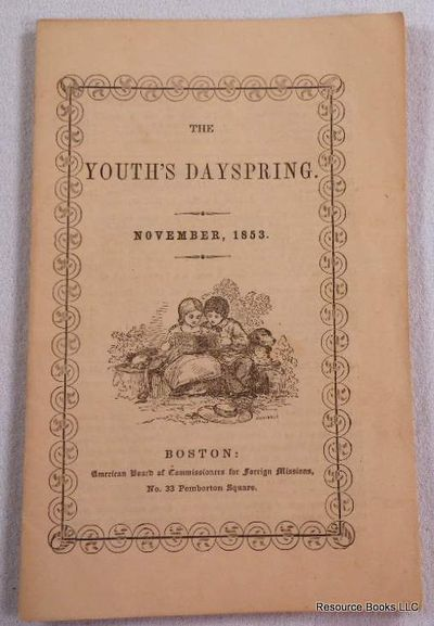 The Youth's Dayspring. Vol. IV, No. 11. November 1853, American Board of Commissioners for Foreign Missions