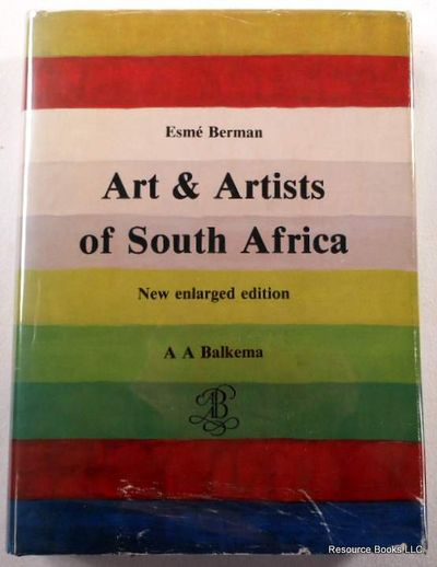 Art & Artists of South Africa: An Illustrated Biographical Dictionary and Historical Survey of Painters, Sculptors & Graphic Artists Since 1875, Berman, Esme