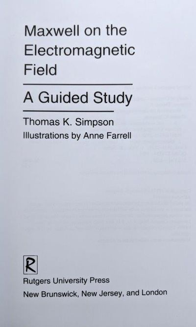 Image for Maxwell on the Electromagnetic Field; a guided study. Illustrations by Anne Farrell.
