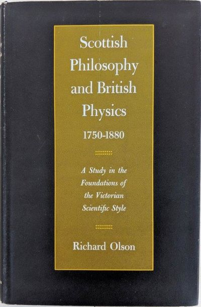 Image for Scottish Philosophy and British Physics, 1750-1880: A Study in the Foundations of the Victorian Scientific Style.