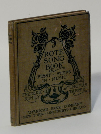 Rote Song Book: First Steps in Music, Ripley, Frederic H. and Thomas Tapper