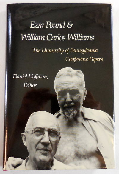 Image for Ezra Pound and William Carlos Williams: The University of Pennsylvania Conference Papers