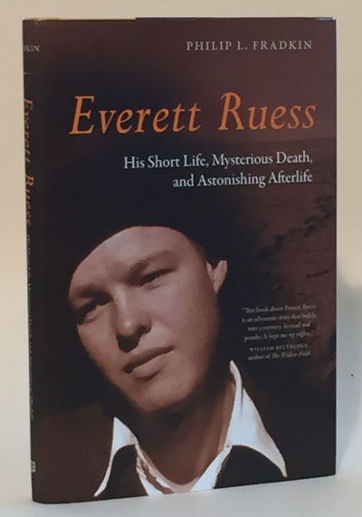 Everett Ruess: His Short Life, Mysterious Death and Astonishing Afterlife, Fradkin, Philip