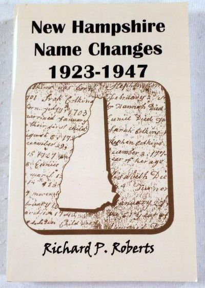 New Hampshire Name Changes, 1923-1947, Roberts, Richard P.