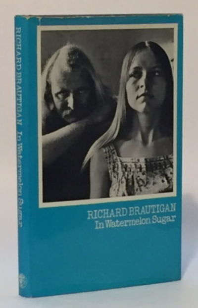In Watermelon Sugar, Brautigan, Richard