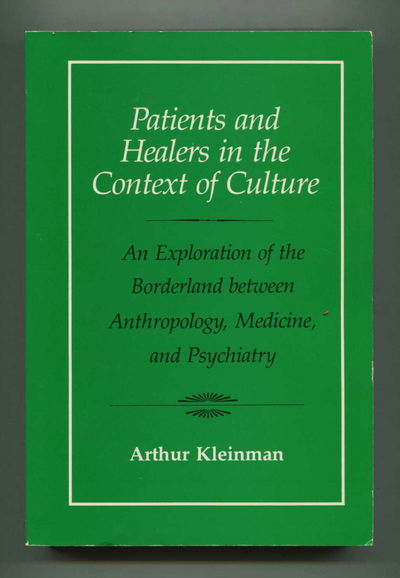 Patients and Healers in the Context of Culture, Arthur Kleinman