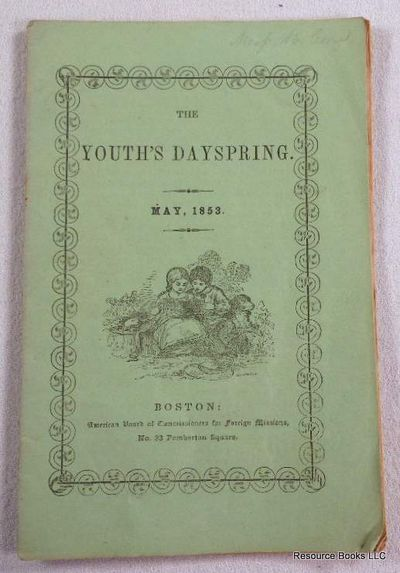 The Youth's Dayspring. Vol. IV, No. 5. May 1853, American Board of Commissioners for Foreign Missions