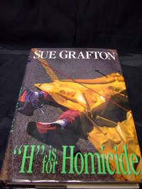 H Is For Homicide by Grafton, Sue - 1991 - from Seattle Mystery Bookshop and Biblio.com