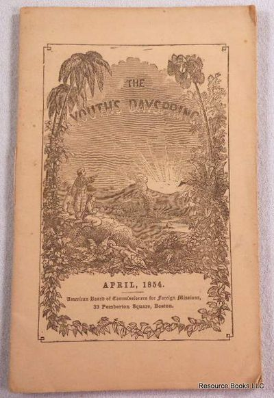 The Youth's Dayspring. Vol. V, No. 4. April 1854, American Board of Commissioners for Foreign Missions