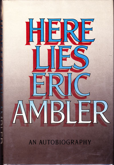 Here Lies. An Autobiography, Ambler, Eric
