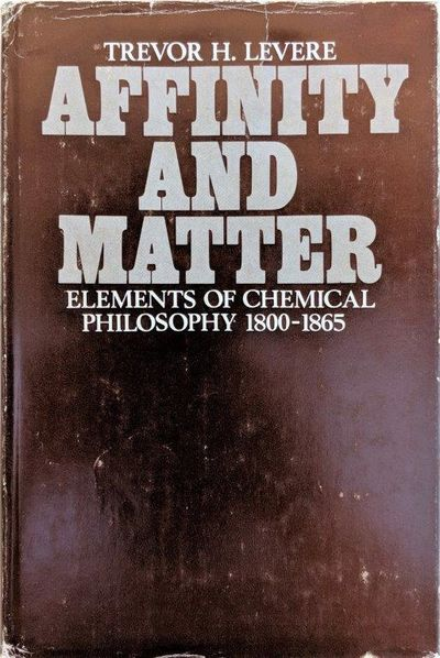 Image for Affinity and Matter: Elements of Chemical Philosophy 1800-1865.