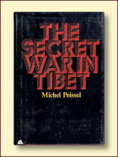 The Secret War in Tibet (Cavaliers of Kham), Peissel, Michael