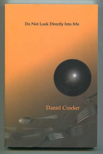 Do Not Look Directly Into Me, Crocker, Daniel