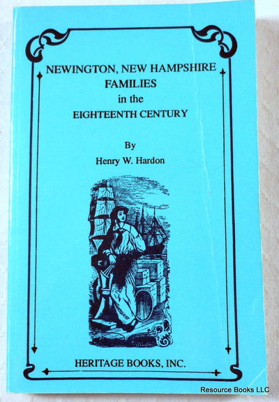 Newington, New Hampshire Families in the Eighteenth Century, Hardon, Henry Winthrop