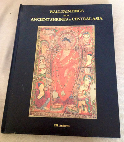 Wall Paintings from Ancient Shrines in Central Asia, Andrews, F.W. & Sir Aurel Stein