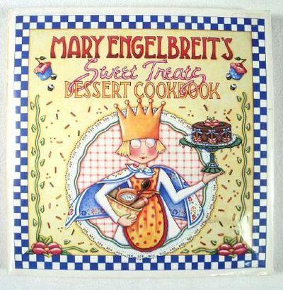 Mary Engelbreit's Sweet Treats Dessert Cookbook: Dessert Cookbook, Engelbreit, Mary