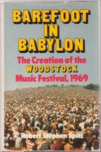 BAREFOOT_IN_BABYLON_The_Creation_of_the_Woodstock_Music_Festival_1969