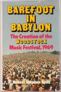BAREFOOT_IN_BABYLON_The_Creation_of_the_Woodstock_Music_Festival_1969