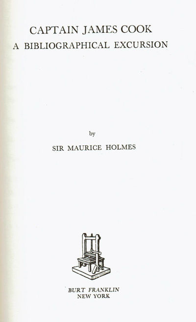 HOLMES, SIR MAURICE. - Captain James Cook: A Bibliographical Excursion.