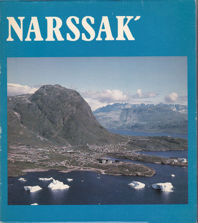 NARSSAK: Igaliko, K'agssiarssuk, Narssarssuak., Fisker, Jorgen; editor.