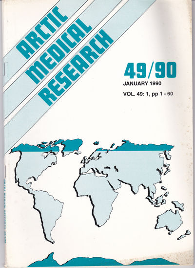 ARCTIC MEDICAL  RESEARCH. Vol. 49, No. 1, January 1990., Hansen, J. P. Hart; Harvald, Bent; editors.