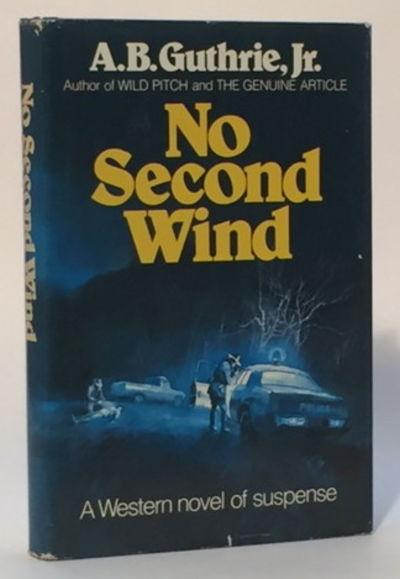 No Second Wind, Guthrie, A.B. Jr.