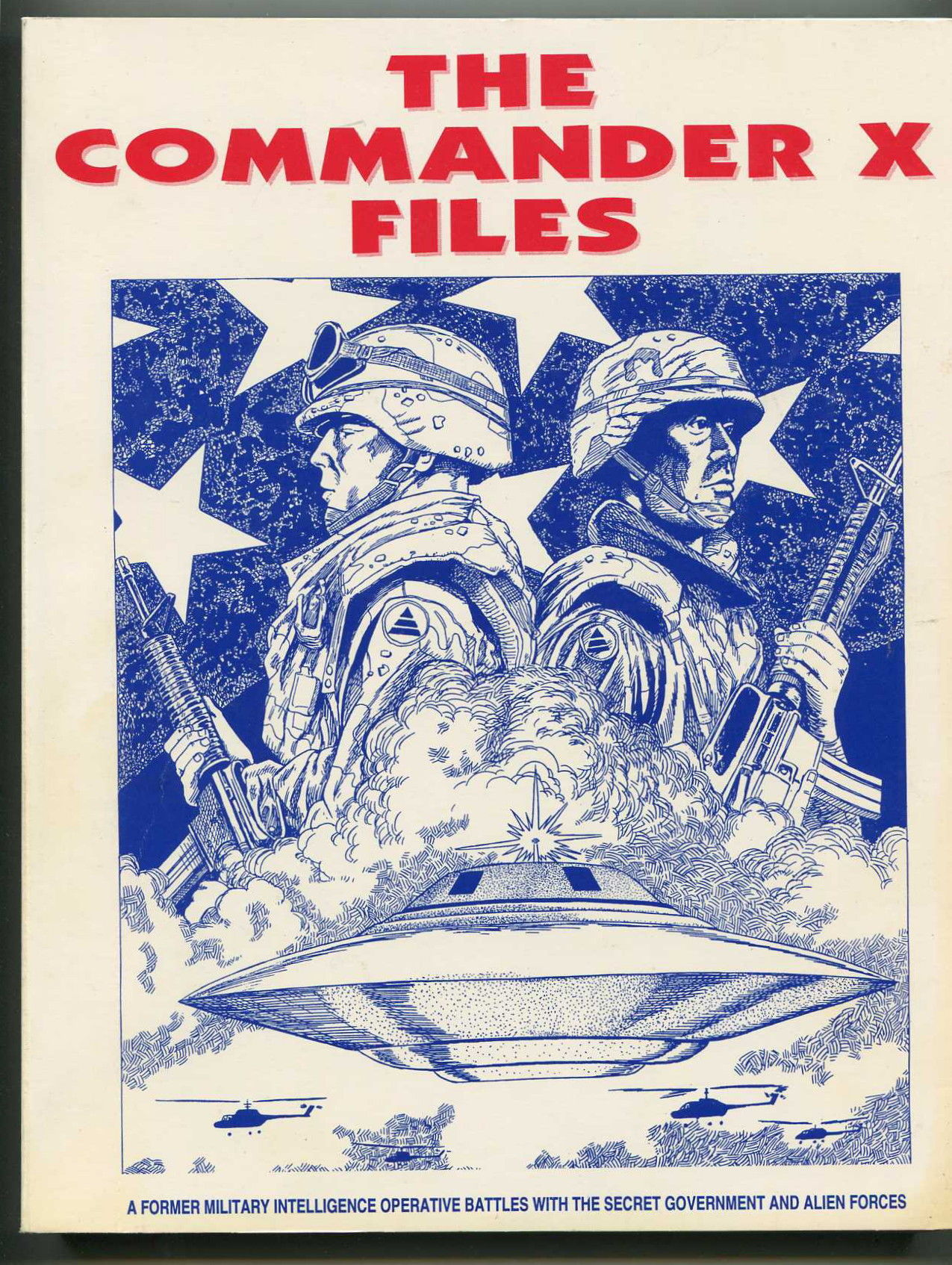 Image for The Commander X Files A Former Military Intelligence Operative Battles with the Secret Government and Alien Forces