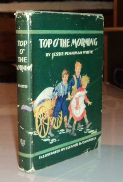 TOP O' THE MORNING., (Campbell, Eleanor B.). White, Jessie Penniman.
