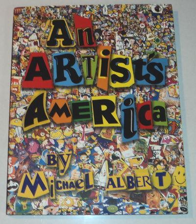 AN ARTIST'S AMERICA., Albert, Michael.