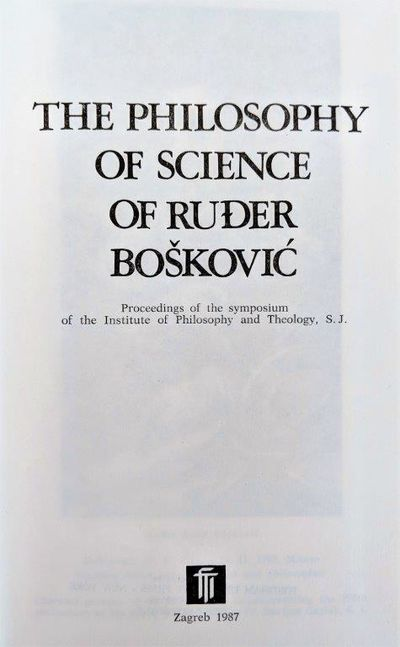 Image for The Philosophy of Science of Ruder Boskovic; Proceedings of the Symposium of the Institute of Philosophy and Theology, S.J.