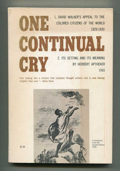 One Continual Cry: David Walker's Appeal to the Colored Citizens of the World (1829-1830): It's setting and meaning., Aptheker, Herbert