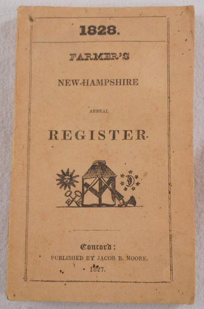 1828. The New-Hampshire Annual Register, and United States Calendar, Farmer, John;Moore, Jacob Bailey