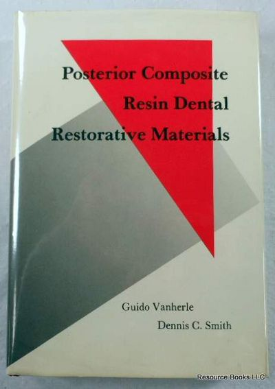 International Symposium on Posterior Composite Resin Dental Restorative Materials, Edited By Guido Vanherle and Dennis C. Smith