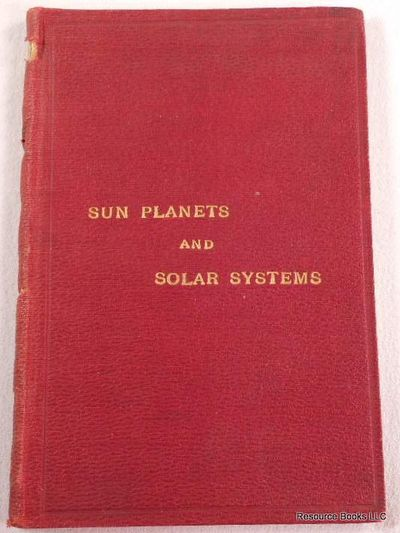 Sun Planets and Solar Systems as Seen By the Spiritual Eye of the Soul.  A Book in Verse, Composed on the Works of God as They Appear from a Supernatural Point of View, Proceeding from His Thought, His Word, and His Will..., Hackett, Edward